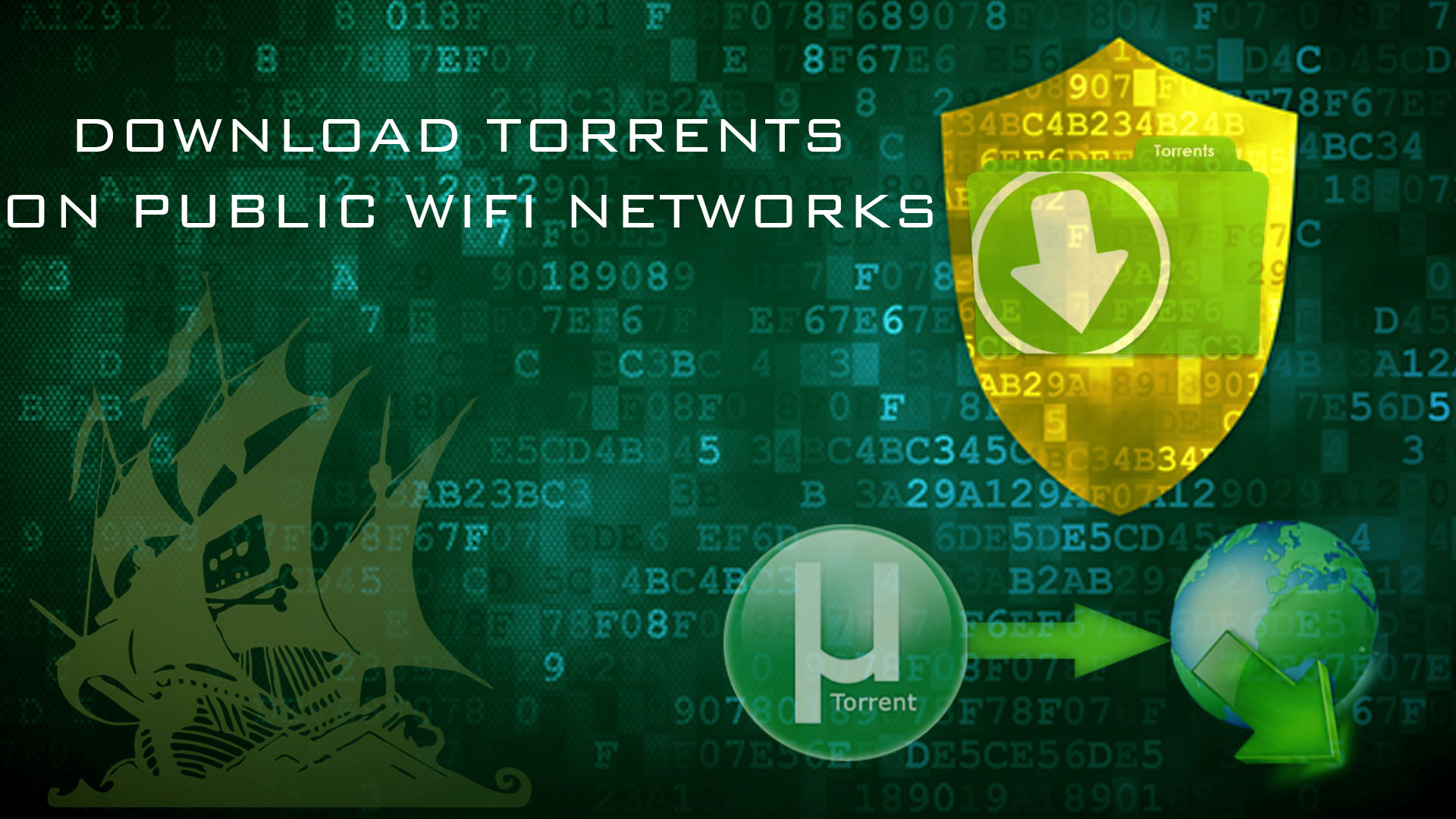 Download Torrents on public WiFi networks